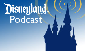 Official Disneyland Resort Podcast